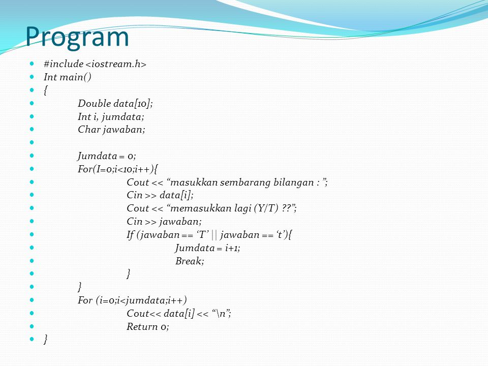 Program #include <iostream.h> Int main() { Double data[10];